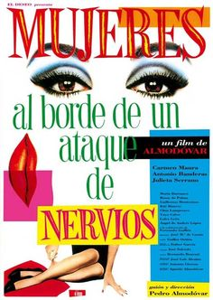 Mujeres al borde de un ataque de nervios (Women on the Verge of a Nervous Breakdown), directed by Pedro Almodovar