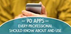 70 Apps Every Professional Should Know About and Use - we're all about that app life //