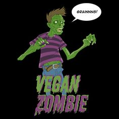 Vegan Zombie.