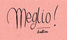 Learning Italian Language ~ Meglio (better) IFHN