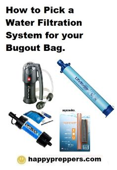 For your bugout bag, select a water filtration system for backpacking. Some great choices include Sawyer, Lifestraw and Aquamira, along with the more traditional Katadyn. Here are some water filtration options for your bugout bag: Camping Survival, Outdoor Survival, Survival Prepping, Survival Skills, Survival Gear, Survival Stuff, Survival Equipment, Wilderness Survival, Camping Gear