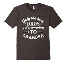 Men's Only The Best Dads Get Promoted To Grandpa T-Shirt ... https://www.amazon.com/dp/B01FGV3R0C/ref=cm_sw_r_pi_dp_3fWxxbEB9P19E