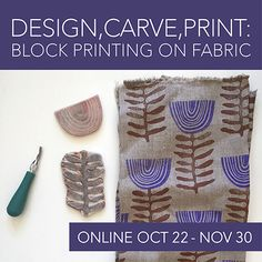E- course> Design, Carve, Print: Block Printing on Fabric with Jen Hewett