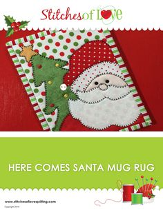 Here Comes Santa Mug Rug Christmas Quilt Christmas Mug Rugs, Christmas Applique, Christmas Sewing, Christmas Crafts, Christmas Quilting, Xmas, Mug Rug Patterns, Quilt Patterns, Applique Patterns