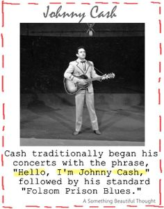 "Cash traditionally began his concerts with the phrase, ""Hello, I'm Johnny Cash,"" followed by his standard ""Folsom Prison Blues."" #johnny_cash, #folsom_prison_blues_johnny_cash"