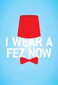 """I wear a fez now"" - Dr. Who minimalist posters by brucelovesyou"