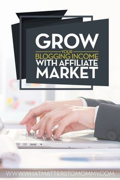 Grow your blogging income with affiliate marketing