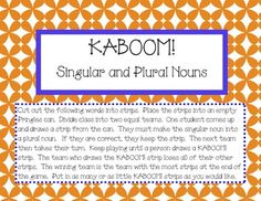 Free! Singular and Plural Nouns Kaboom! I plan on using this by not only having my students tell the plural, but spell it! Especially since we're working on irregular spellings.