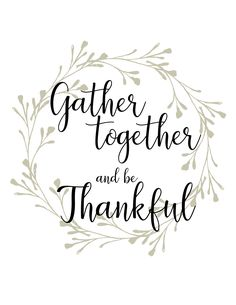 Gather Together and be Thankful – Free #Printable
