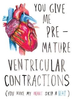 You Give Me Premature Ventricular Contractions Card By Pencilparty, $5.50
