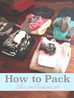Packing tips to help you pack like an organizer.  Great tips!