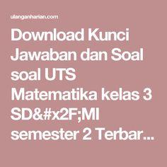 Download Kunci Jawaban dan Soal soal UTS Matematika kelas 3 SD/MI semester 2 Terbaru dan Terlengkap - UlanganHarian.Com