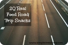 REAL FOOD Road Trip Snacks.  YEAH!  Only a week too late for me.