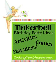 Tinkerbell theme birthday party ideas!   Fun Tinkerbell themed party games, activities, party food, invitations and decoration ideas.   http://birthdaypartyideas4kids.com/tinkerbell-party.htm