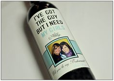Ways to ask your friends to be your bridesmaids - with a personalized wine bottle label.