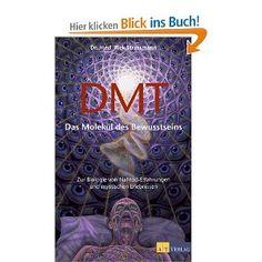 DMT - Da Molekül des Bewusstseins