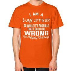 I AM A loanofficer Unisex T-Shirt (on man)