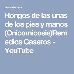 Hongos de las uñas de los pies y manos (Onicomicosis)Remedios Caseros - YouTube