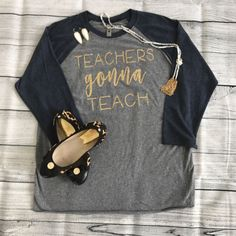 Teachers Gonna Teach Baseball T-Shirt Personalized Glitter T-Shirt Teacher Shirt Glitter Vinyl Shirt Teacher Gift by DiamondsandDandelion on Etsy https://www.etsy.com/listing/491985136/teachers-gonna-teach-baseball-t-shirt