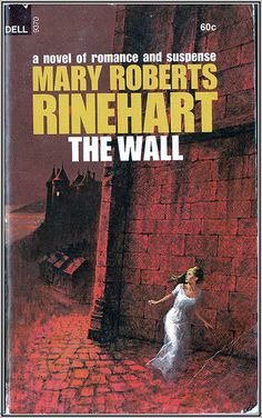"""love her books! suspenseful and sometimes grizzly, despite the """"romantic""""-looking cover art. The Wall by Mary Roberts Rinehart"""