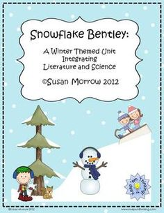 $ Snowflake Bentley:  A Winter Themed Unit Integrating Literature and Science.  Tons of activities!  Perfect for January!