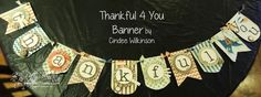 Build a Banner Kit - THANKFUL 4 YOU banner by Cindee for Patty