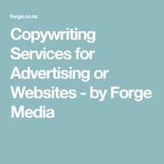 Copywriting Services for Advertising or Websites - by Forge Media