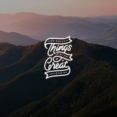 Do Small Things With Great Love in Typography