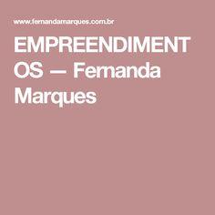 EMPREENDIMENTOS — Fernanda Marques