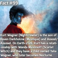 """And then she came to normal earth to stop a bad guy and met Nightcrawler and she accidentally called him dad and he freaked out and she was like. """"No, never mind...I'll explain later."""" XD"""