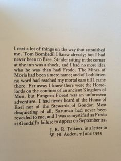 "J.R.R. Tolkien's letter to W.H. Auden, June, 7 1955: ""I met a lot of things . . . that astonished me."" Upon the author's first meeting characters and visiting locations in LOTR. The Letters of J. R. R. Tolkien (ISBN 0-618-05699-8), 1981, Eds. Humphrey Carpenter & Christopher Tolkien. Pub: Houghton Mifflin. Also - http://ironicalcoincidings.wordpress.com/2011/11/09/inheriting-tolkien-pt-3-w-h-auden/"