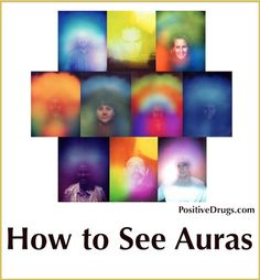 How to See an Aura (Paranormal) - PositiveMedPositiveMed | Stay Healthy. Live Happy