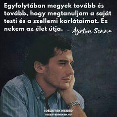 Karma, Good Things, Running, Motivation, Ayrton Senna, Keep Running, Why I Run, Lob, Determination