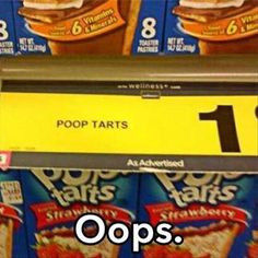 Well, I'll never look at a pop tart the same way again.