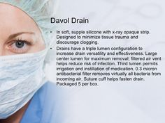 Surgical drains, tube, catheters and central lines