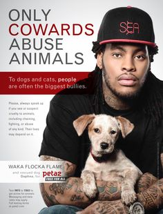 Waka Flocka appears in PETA's ad campaign encouraging animal rights. Waka Flocka Flame is more than just a rapper with ignorant bangers, he is an advocate fo. Amor Animal, Mundo Animal, Cane Corso, Sphynx, Rescue Dogs, Animal Rescue, Chinchilla, Rottweiler, Waka Flocka