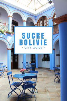 Que faire, que voir à Sucre, Bolivie. City Guide. via
