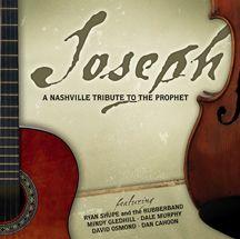 Joseph : A Nashville Tribute To The Prophet