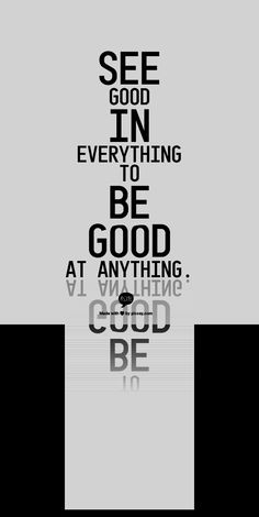 See good in everything to be good at anything. www.garygreenfield.com