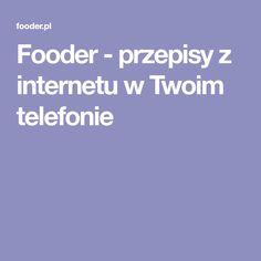 Fooder - przepisy z internetu w Twoim telefonie