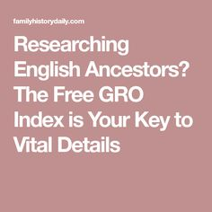 Researching English Ancestors? The Free GRO Index is Your Key to Vital Details