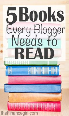 If you are a beginner blogger (or have been doing it for a little while), you need to read these 5 books to take your blog to the next level.   Financegirl