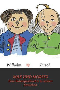 Max und Moritz (Illustrierte): Eine Bubengeschichte in sieben Streichen von Wilhelm Busch http://www.amazon.de/dp/B0175WAQ68/ref=cm_sw_r_pi_dp_T-.Fwb1CK8JG7