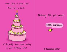 Baby Duck Birthday Cake Birthday Card Design Left panel would be the outside of the card the right panel would be on the inside. Crazy Birthday Wishes, Happy Birthday Funny, Funny Birthday Cards, Birthday Quotes, Birthday Greetings, It's Your Birthday, Cake Birthday, Birthday Stuff, Birthday Nails
