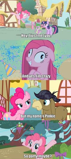 How Pinkie Pie makes friends, and remember to sing it to the tune call me maybe!