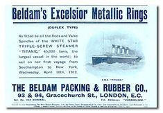 Print Ad, March 1912  The Beldam Packing & Rubber Company's ad mentions the Titanic, 'the largest vessel in the world; to sail on her first voyage from Southampton to New York, Wednesday, April 10th, 1912.'