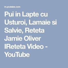 Pui in Lapte cu Usturoi, Lamaie si Salvie, Reteta Jamie Oliver IReteta Video - YouTube
