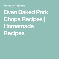 You can't go wrong with oven baked pork chops! This go-to dish is always a smash hit, so keep reading for the best oven baked pork chop recipes! Good Sweet Potato Recipe, Baked Sweet Potato Wedges, Sweet Potato Recipes, Turkey Recipes, Fall Recipes, Simple Recipes, Pork Recipes, Pasta Recipes, Chicken Recipes