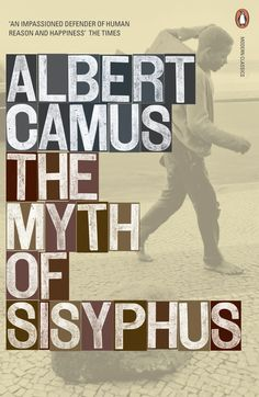 "The essay Le Mythe de Sisyphe (The Myth of Sisyphus), 1942, expounds Camus's notion of the absurd and of its acceptance with ""the total absence of hope, which has nothing to do with despair, a continual refusal, which must not be confused with renouncement - and a conscious dissatisfaction""."