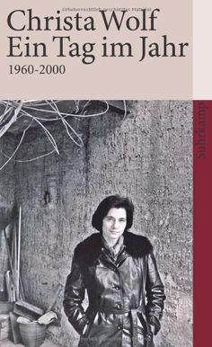 Ein Tag im Jahr: 1960-2000 (suhrkamp taschenbuch) von Christa Wolf http://www.amazon.de/dp/3518460072/ref=cm_sw_r_pi_dp_zUGtvb1S80APT